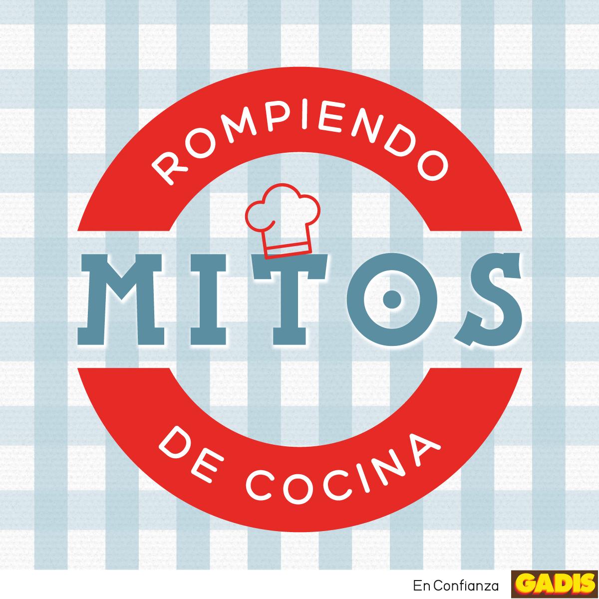 Dile bye, bye a los mitos de cocina con #GadisAdiósMitos