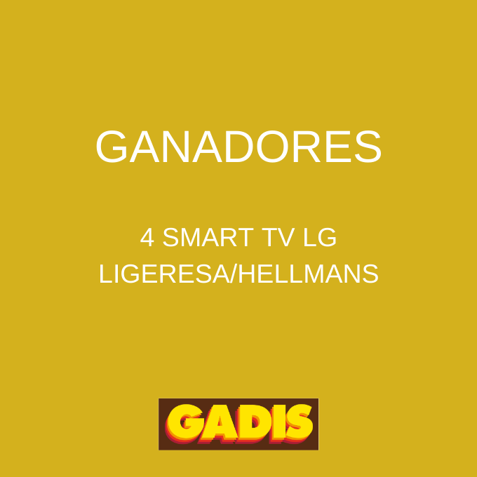 GANADORES SORTEO 4 SMART TV LG LIGERESA/HELLMANS